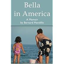 Bella in America: A Memoir