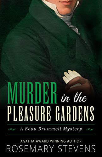 Murder in the Pleasure Gardens (Beau Brummell Mysteries Book 4)