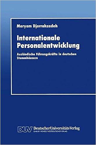 Internationale Personalentwicklung: Ausländische Führungskräfte in deutschen Stammhäusern