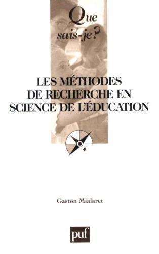 Méthodes de recherche en science de l'éducation Poche – 2 octobre 2004 Gaston Mialaret 2130540074 TL2130540074 Encyclopédies de poche