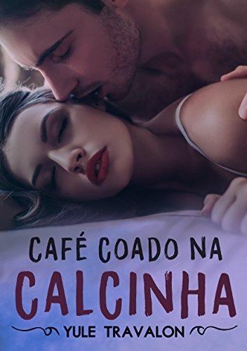 Café Coado na Calcinha - O Livro