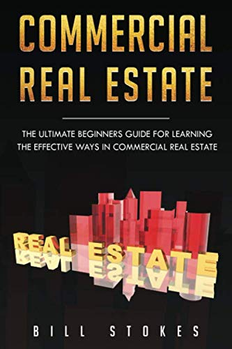 Commercial Real Estate: The Ultimate Beginner