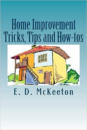 Home Improvement Tricks Tips And How Tos Mckeeton E D 9781986566759 Amazon Com Books