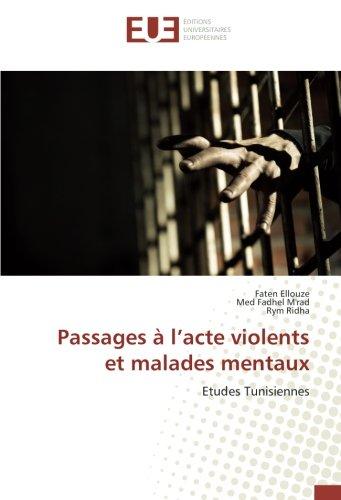 Passages à l'acte violents et malades mentaux: Etudes Tunisiennes (French Edition)