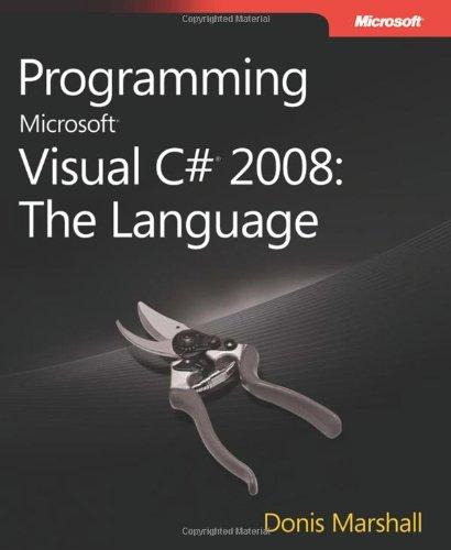 Programming Microsoft® Visual C#® 2008: The Language by Brand: Microsoft Press