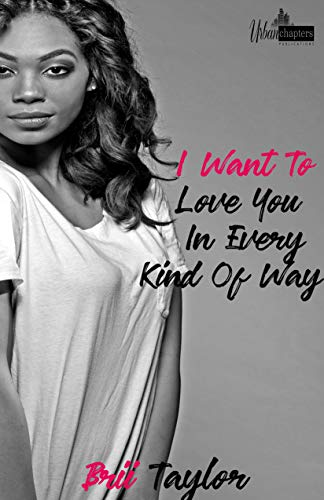 Search : I Want To Love You In Every Kind Of Way
