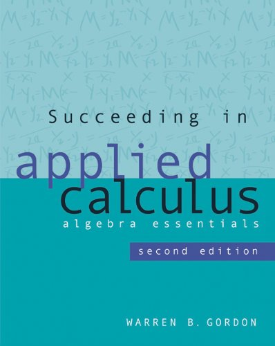 Succeeding in Applied Calculus: Algebra Essentials (with CengageNOW Printed Access Card) (Available Titles CengageNOW)
