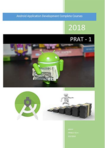 Android Application Development Complete Courses: Documentation for app developers (PRAT Book 1) (English Edition)