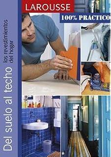 Del suelo al techo/ From Floor to Ceiling: Los Revestimientos Del Hogar/ The