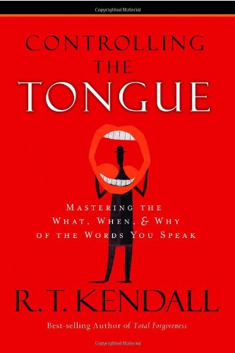 Controlling the Tongue: Mastering the What, When, &