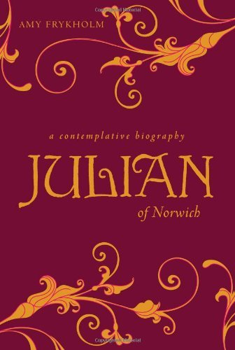 Julian of Norwich: A Contemplative Biography