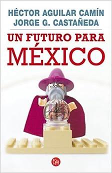 Un futuro para Mexico (Ensayo (Punto de Lectura)) by Jorge Castaneda (2010-01-01)