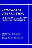 img - for Program Evaluation: A Field Guide for Administrators by Robert L. Schalock Craig V.D. Thornton (1988-07-31) Hardcover book / textbook / text book