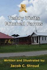 Teddy Visits Mitchell Farms (Adventures Of Teddy) (Volume 1) Paperback