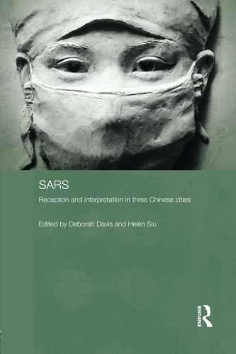 Sars: Reception and Interpretation in Three Chinese Cities (Routledge Contemporary China Series)