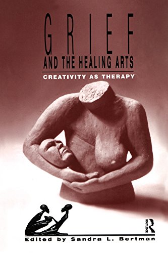 Grief and the Healing Arts: Creativity as Therapy (Death, Value and Meaning Series)