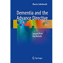 Dementia and the Advance Directive: Lessons from the Bedside