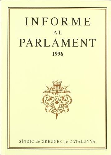 Descargar Libro Informe Al Parlament De Catalunya Emès Pel Síndic De Greuges. Any 1996 Desconocido