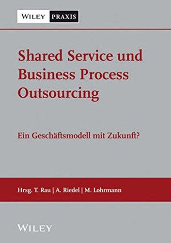 Shared Services und Business Process Outsourcing: Umsetzung, Herausforderungen und aktuelle Trends