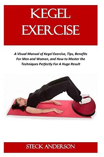 KEGEL EXERCISE: A Visual Manual of Kegel