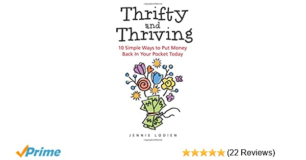 6d31e080dfb2 Thrifty and Thriving  10 Simple Ways to Put Money Back In Your Pocket  Today  Jennie Lodien  9781793870162  Amazon.com  Books
