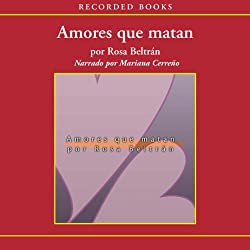 Amores que matan [Love That Kills (Texto Completo)]