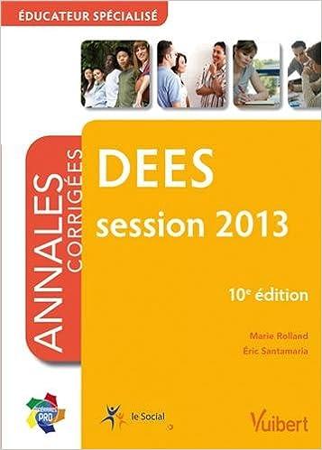 En ligne téléchargement Formation DEES, Educateur spécialisé, session 2013, Itinéraires pro Annales corrigées epub pdf
