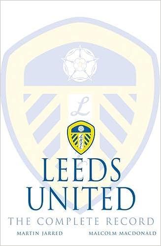c0e77ef203 Leeds United  The Complete Record  Amazon.co.uk  Martin Jarred ...