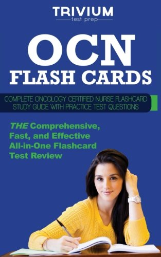 OCN Flash Cards: Complete Oncology Certified Nurse Flash Card Study Guide with Practice Questions