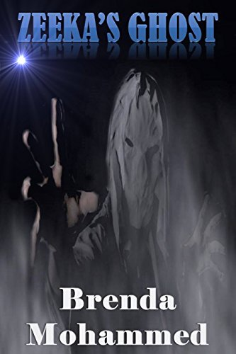 Book: Zeeka's Ghost (Revenge of Zeeka Book 4) by Brenda Mohammed