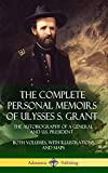 The Complete Personal Memoirs of Ulysses