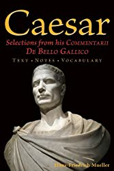 Caesar: Selections from his Commentarii De Bello Gallico