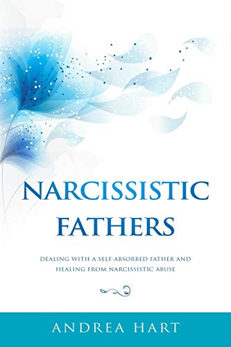 Pdf Parenting Narcissistic Fathers: Dealing with a Self-Absorbed Father and Healing from Narcissistic Abuse