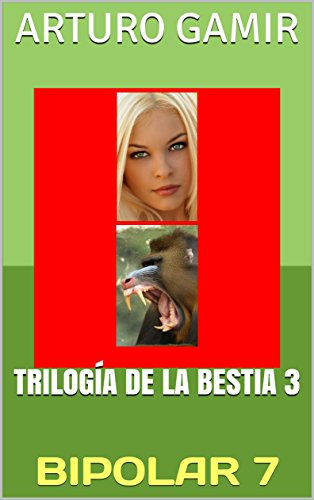 TRILOGÍA DE LA BESTIA 3: BIPOLAR 7 (Spanish Edition)