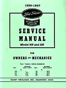 1939 1947 ford 9n 2n tractor shop service manual book amazon com books rh amazon com Ford 9N Front End Loader Ford 7N