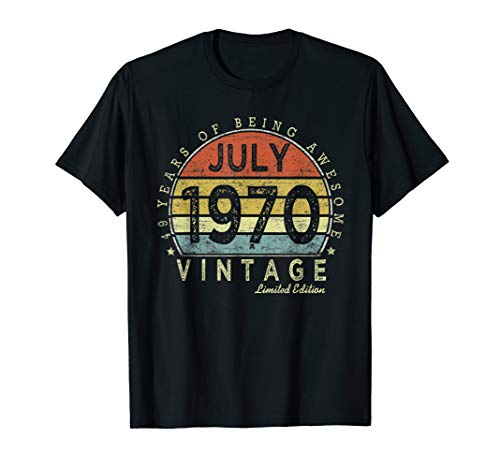 Born July 1970 49 Years Old Bday 49th Birthday Gift T-Shirt (Birthday Present For 49 Year Old Man)