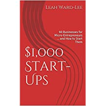 $1,000 Start-Ups: 60 Businesses for Micro-Entrepreneurs ... and How to Start Them