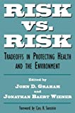 Risk vs. Risk, John Graham and Jonathan Wiener, 0674773071