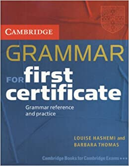 Book Cambridge Grammar for First Certificate Students Book without Answers: Grammar Reference and Practice (Cambridge Grammar for First Certificate, Ielts, Pet)