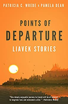 Points of Departure: Liavek Stories by [Wrede, Patricia C., Dean, Pamela]