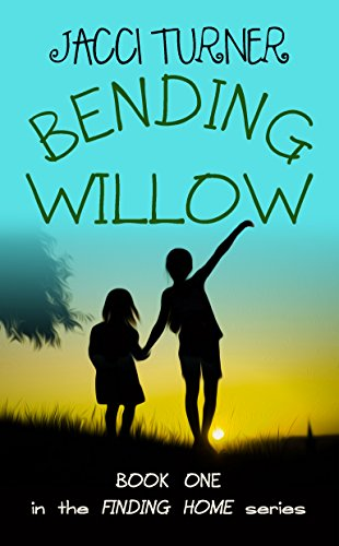 Bending Willow (Finding Home Book 1)