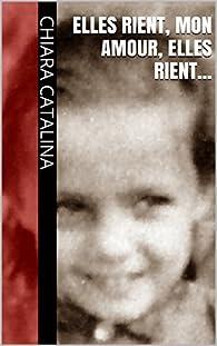 Elles rient, mon amour, elles rient... par Chiara Catalina