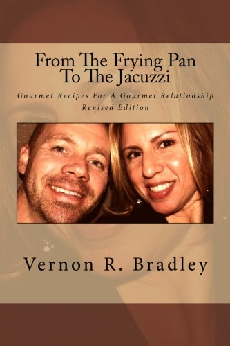 from-the-frying-pan-to-the-jacuzzi-gourmet-recipes-for-a-gourmet-relationship