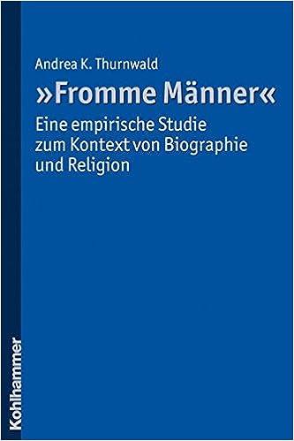 Book Fromme Manner' - Eine Empirische Studie Zum Kontext Von Biographie Und Religion
