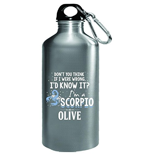I'd Know It I'm A Scorpio Woman Named Olive Gift - Water Bottle