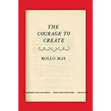 The Courage to Create by Rollo May (1994-03-17)