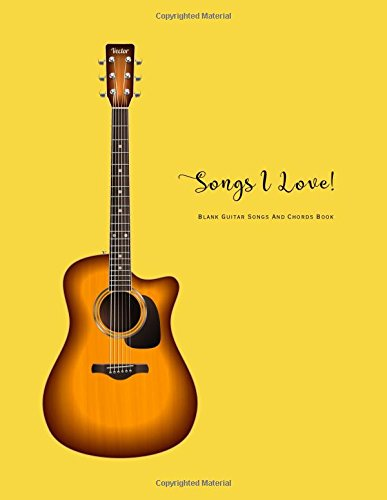 Blank Guitar Songs And Chords Book: Guitar Easy Songs Blank Book Notebook Fretboard Charts And Tab (Blank Guitar Song Book Chord Fret Tab Board Book Series) (Volume 2)