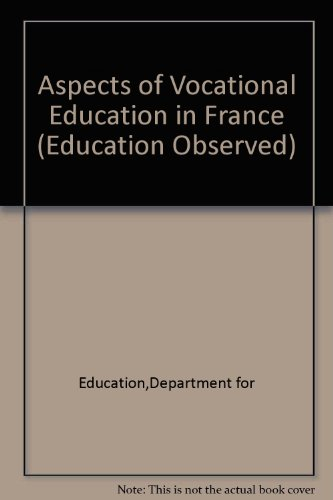 Aspects of Vocational Education in France (Education Observed)