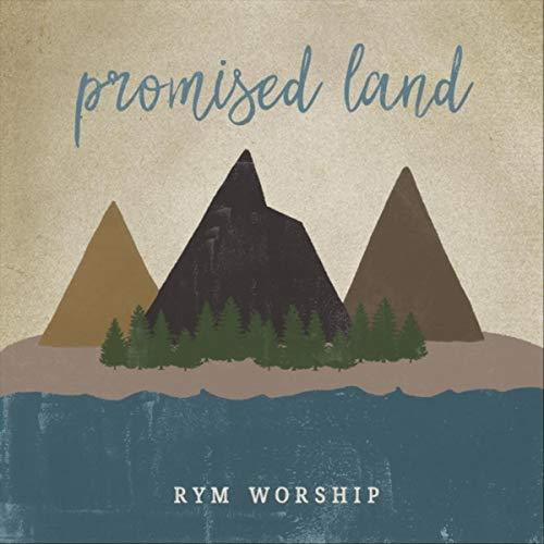RYM Worship - Promised Land 2018