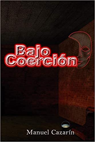 Bajo Coerción (Saga Sider) (Volume 1) (Spanish Edition): Manuel Cazarín: 9781979187800: Amazon.com: Books